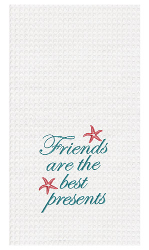 Friends Are The Best Presents Kitchen Towel