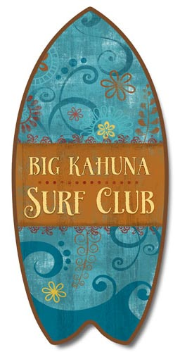 Big Kahuna Surfboard Sign