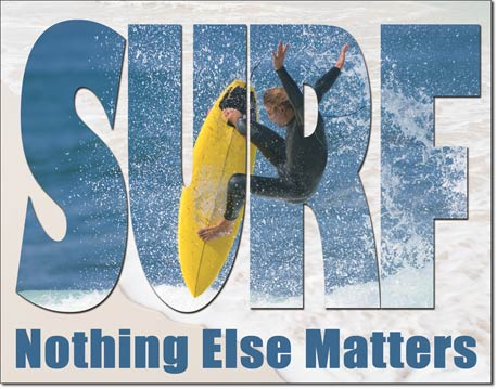 Surf - Nothing Else Matters Tin Sign